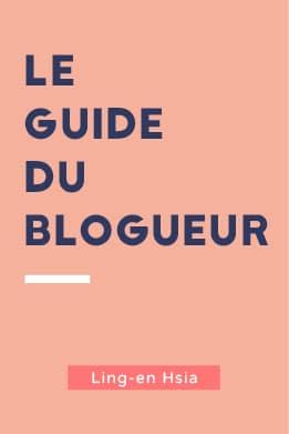 Le guide du blogueur - Ling-en Hsia