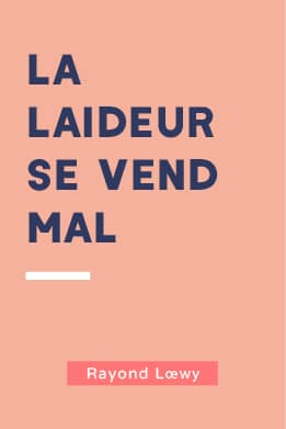 La laideru se vend mal - Raymond Loewy