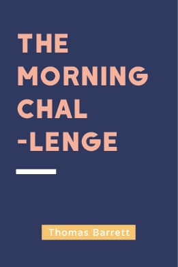 The Morning Challenge - Thomas Barrett