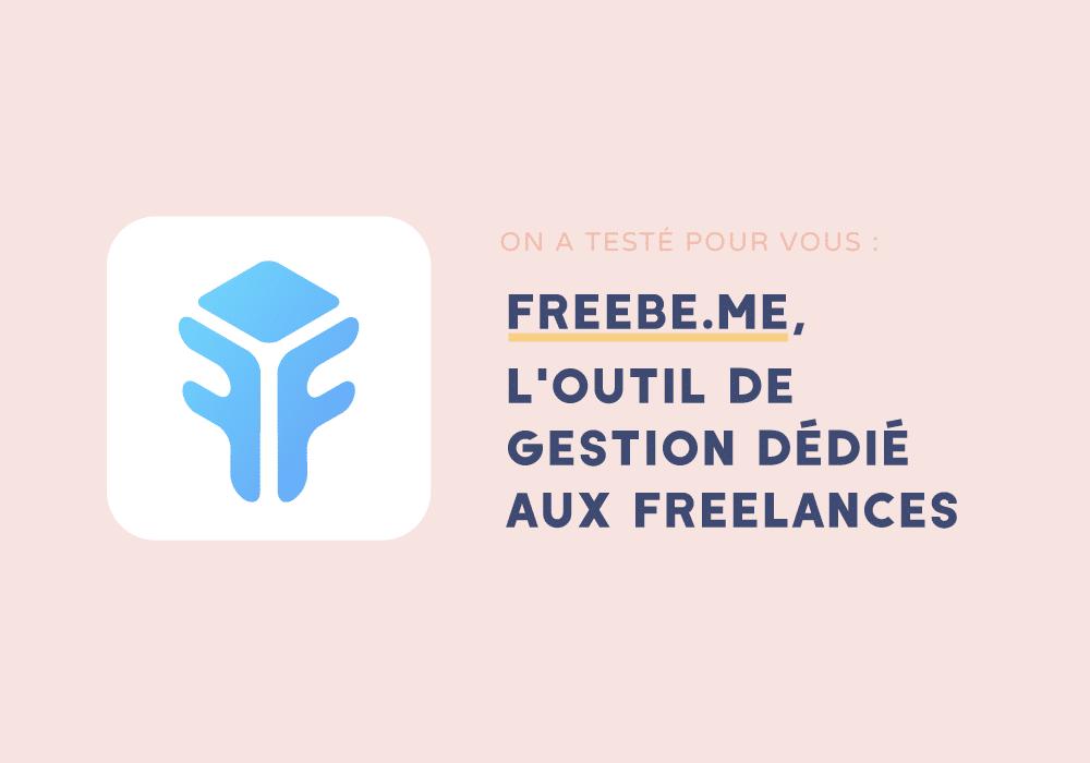 Freebe.me, l'outil dédié aux freelances