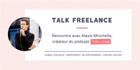 Talk Freelance : Alexis Minchella Tribu Indé
