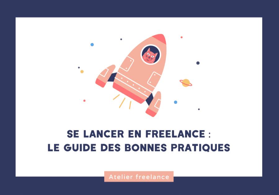 Se lancer en freelance - la guide des bonnes pratiques