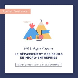 Atelier freelance : le dépassement de seuil en micro entreprise (TVA et CA)